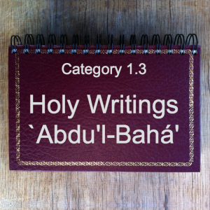 1.3 Holy Writings: `Abdu'l-Bahá'