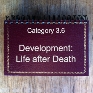 3.6 Development: Life after Death