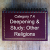7.4 Deepening & Study: Other Religions