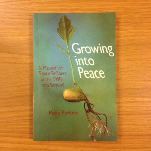 GROWING INTO PEACE: MANUAL FOR PEACE BUILDERS