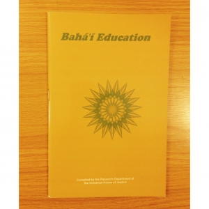 Baha'i Education - Compiled by the research department of the Universal House of Justice