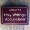 1.3 Holy Writings: `Abdu'l-Bahá'