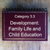 3.3 Development: Family Life & Child Education