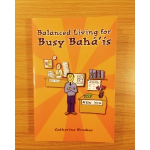 Balanced Living for Busy Baha'is