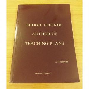 Shoghi Effendi: Author of Teaching Plans